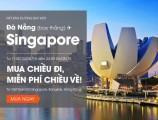 Vé máy bay khuyến mãi Đà Nẵng – Singapore chỉ 440K