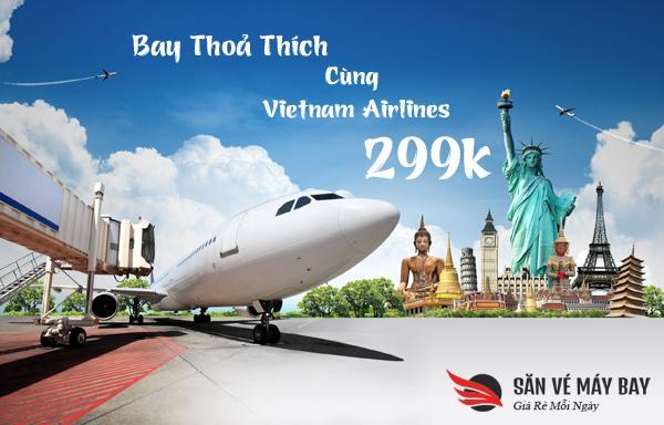 Săn vé liền tay với vô số vé máy bay giá rẻ của Vietnam Airlines