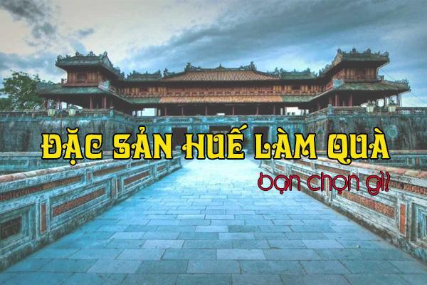 Những món đặc sản Huế được người Sài Gòn, người Hà Nội ưa thích và chọn làm quà