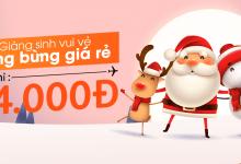 Giáng sinh vui vẻ tưng bừng vé máy bay giá rẻ chỉ từ 24k