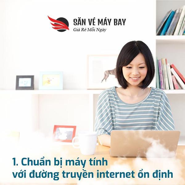 Chuẩn bị máy tính với đường truyền internet ổn định