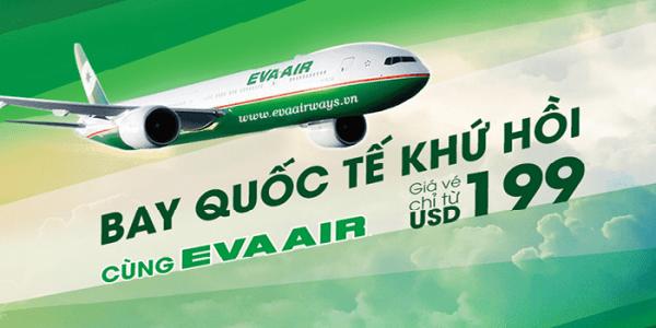 Eva Air khuyến mãi giá vé quốc tế chỉ 199 USD